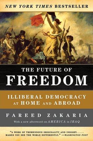 The Future of Freedom Fareed Zakaria